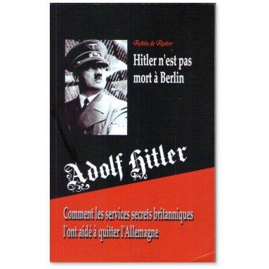 Robin de Ruiter - Hitler n'est pas mort à Berlin