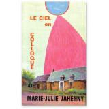 Le ciel en colloque avec Marie-Julie Jahenny