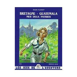 Bretagne - Guatémala, Mes deux Patries