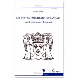 Les testaments des Rois de France