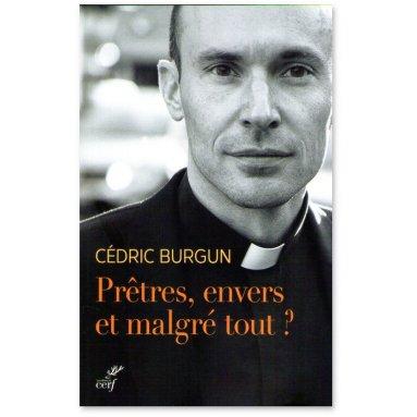Cédric Burgun - Prêtres, envers et malgré tout ?