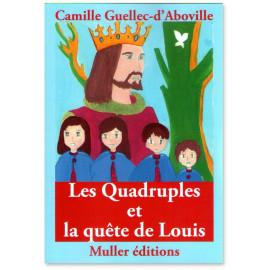 Camille Guellec-d'Aboville - Les Quadruples et la quête de Louis
