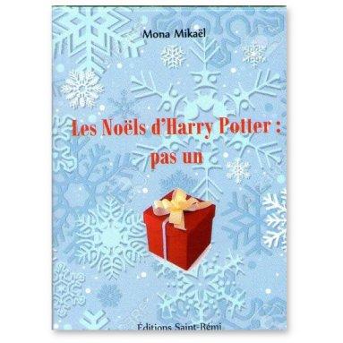 Mona Mikaêl - Les Noëls d'Harry Potter : pas un