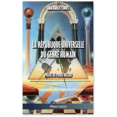 Anacharsis Cloots - La République Universelle du Genre Humain