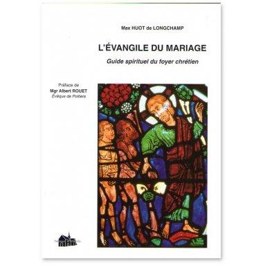 Père Max Huot de Longchamp - L'Evangile du Mariage