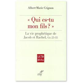 Père Albert-Marie Crignon - Qui es-tu mon fils ?