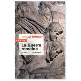 Yann Le Bohec - La Guerre romaine