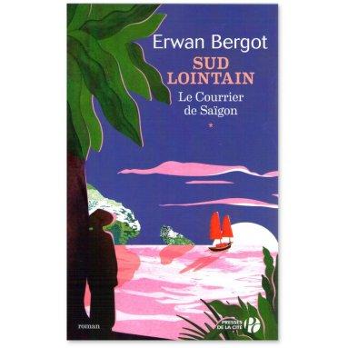 Erwan Bergot - Sud Lointain Tome 1