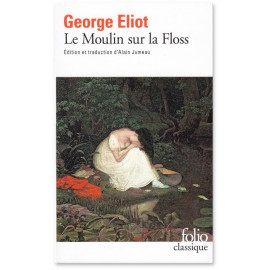 George Elliot - Le Moulin sur la Floss