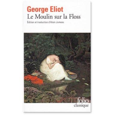 George Elliot - Le Moulin sur la Floss