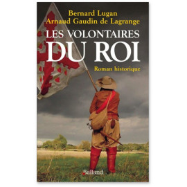 Bernard Lugan - Les Volontaires du Roi