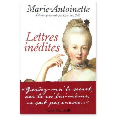 Marie-Antoinette - Lettres inédites