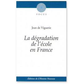 Jean de Viguerie - La dégradation de l'école en France