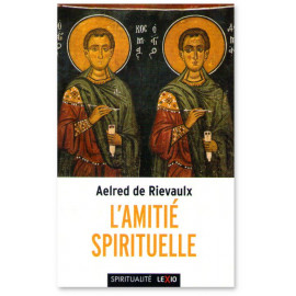 Saint Aelred de Rievaulx - L'amitié spirituelle