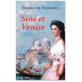 Amable de Fournoux - Sissi et Venise