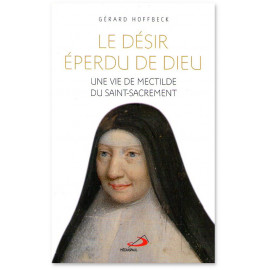 Gérard Hoffbeck - Le désir éperdu de Dieu