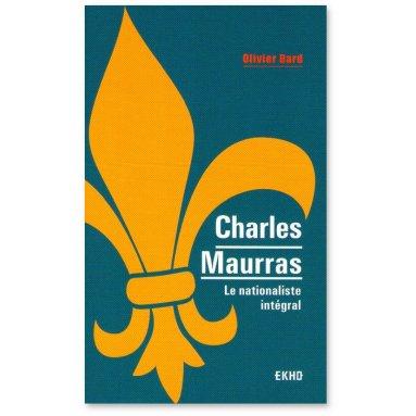 Olivier Dard - Charles Maurras