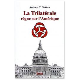 Antony Sutton - La Trilatérale règne sur l'Amérique