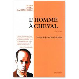 Pierre Drieu La Rochelle - L'Homme à cheval
