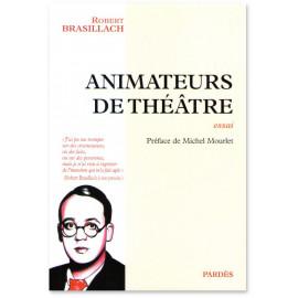 Robert Brasillach - Animateurs de théâtre
