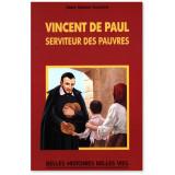Vincent de Paul serviteur des pauvres