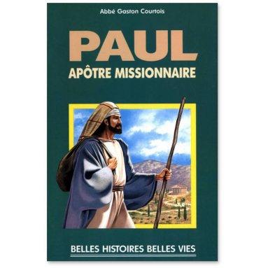 Abbé Gaston Courtois - Paul apôtre missionnaire