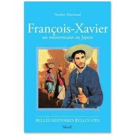 Norbert Marchand - François-Xavier un missionnaire au Japon