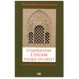 Pierre-Marie Soubeyrand - Comprendre l'islam risque ou défi ?