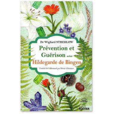 Dr Wighard Strehlow - Prévention et Guérison selon Hildegarde de Bingen