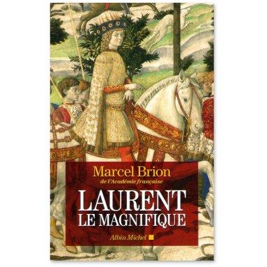 Marcel Brion - Laurent le Magnifique