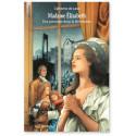 Madame Elisabeth - Une princesse dans la Révolution
