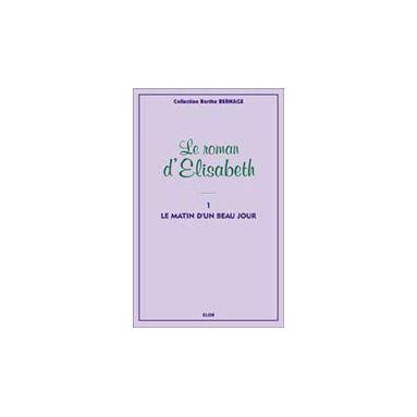 Le Roman d'Elisabeth - tome 1
