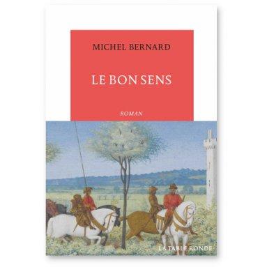 Michel Bernard - Le bon sens