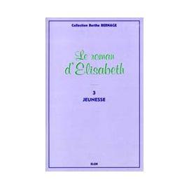 Le Roman d'Elisabeth - tome 3
