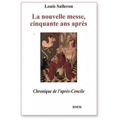 Louis Salleron - La nouvelle messe cinquante ans après