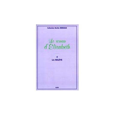Le Roman d'Elisabeth - tome 4