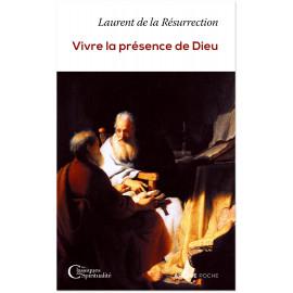 Laurent de La Résurrection - Vivre la présence de Dieu