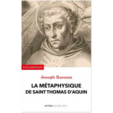 Joseph Rassam - La métaphysique de saint Thomas d'Aquin