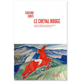 Eugenio Corti - Le Cheval Rouge