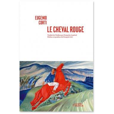 Eugenio Corti - Le Cheval Rouge