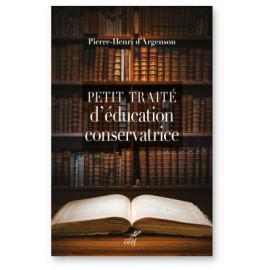 Pierre-Henri d'Argenson - Petit traité d'éducation conservatrice
