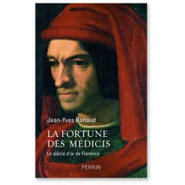 Jean-Yves Boriaud - La fortune des Médicis