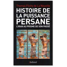 Thomas Flichy de La Neuville - Histoire de la puissance persane
