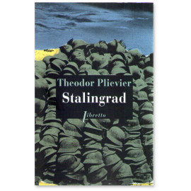Théodor Plievier - Stalingrad