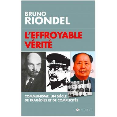 Bruno Riondel - L'effroyable vérité