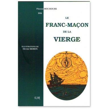 Florent Bouhours - Le Franc-maçon de la Vierge