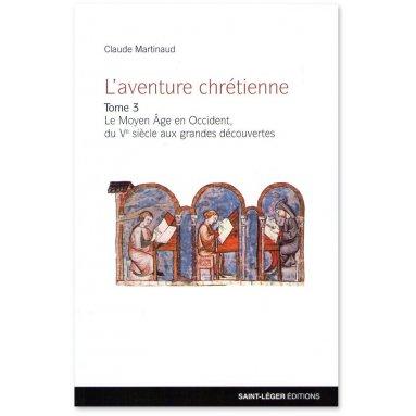 Claude Martinaud - L'aventure chrétienne Tome 3
