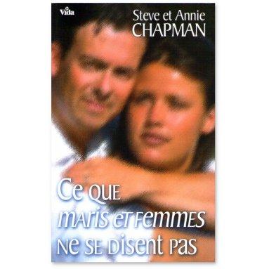 Steve et Annie Chapman - Ce que maris et femmes ne se disent pas