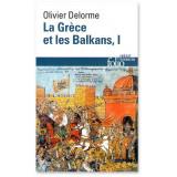 La Grèce et les Balkans Tome 1