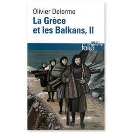 Olivier Delorme - La Grèce et les Balkans Tome 2